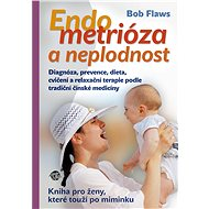 Endometrióza a neplodnost - Bob Flaws