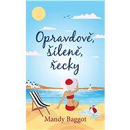 Opravdově, šíleně, řecky - Mandy Baggot
