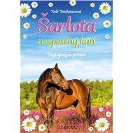 Šarlota a vysněný kůň 1: Nejtajnější přání - Elektronická kniha