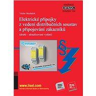 Elektrické přípojky z vedení distribučních soustav a připojování zákazníků - Elektronická kniha