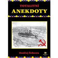Totalitní anekdoty - Ondřej Šebesta