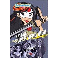 Katana na Super Hero High - Lisa Yeeová