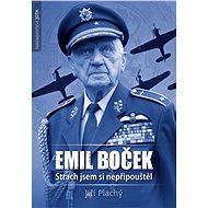 Emil Boček. Strach jsem si nepřipouštěl - Jiří Plachý