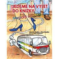 Jedeme na výlet do knížky - Marek Hladký