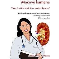 Močové kamene - MUDr. Milota Višnovská