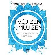 Tvůj zen a můj zen - Elektronická kniha