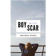 Boy With a Scar - Matouš Rýdel