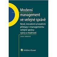 Moderní management ve veřejné správě. Nové, inovativní a kreativní přístupy v managementu veřejné sp - Elektronická kniha