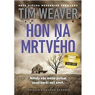 Hon na mrtvého - Tim Weaver