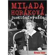 Milada Horáková: justiční vražda - Elektronická kniha