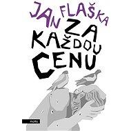 Za každou cenu - Jan Flaška