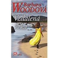 Vzdálená řeka - Barbara Woodová