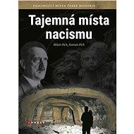 Tajemná místa nacismu - Milan Plch