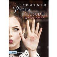Pýcha, předsudek a seznamka - Curtis Sittenfeldová