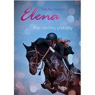 Elena: Přes všechny překážky - Elektronická kniha