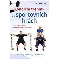 Kondiční trénink ve sportovních hrách - Radim Jebavý
