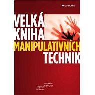 Velká kniha manipulativních technik - Elektronická kniha