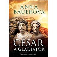 César a gladiátor - Elektronická kniha