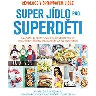 Super jídlo pro Superděti - Elektronická kniha
