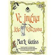 Ve jménu Jeho Veličenstva - Mark Gatiss