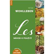 Les - Elektronická kniha - Netradiční průvodce lesem představuje les jako místo krásného dobrodružství, které je radost objevovat. -  Peter Wohlleben