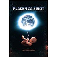 Placen za život - Karel Keslly Mazánek