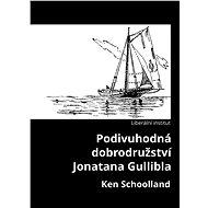 Podivuhodná dobrodružství Jonatana Gullibla - Elektronická kniha