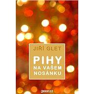 Pihy na vašem nosánku - Elektronická kniha - Jiří Glet