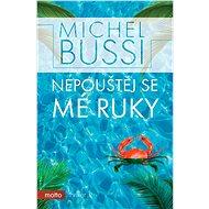 Nepouštěj se mé ruky - Michel Bussi
