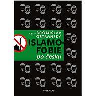 Islamofobie po česku - Bronislav Ostřanský