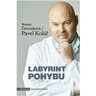 Labyrint pohybu - Renata Červenková; Pavel Kolář