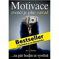 Motivace zvenčí je jako smrad - E-kniha