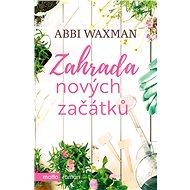 Záhrada nových začiatkov - Abbi Waxman