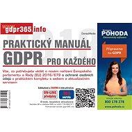 Praktický manuál GDPR pro každého - Elektronická kniha – Pracovná pomôcka na použitie najmä v podnikateľskej praxi. Kolektív ov, 114 strán