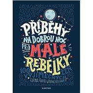 Příběhy na dobrou noc pro malé rebelky - E-kniha