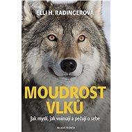 Múdrosť vlkov - Elli H. Radingerová