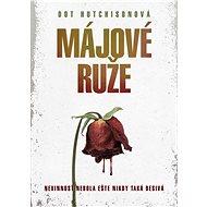 Májové ruže - Dot Hutchison