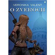 O zveroch - Veronika Valent