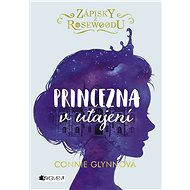 Zápisky z Rosewoodu - Princezna v utajení - Elektronická kniha