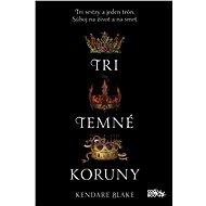 Tri temné koruny (SK) - Kendare Blakeová