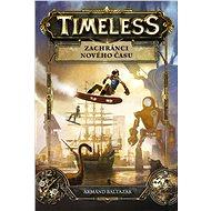 Timeless – Zachránci nového času - Elektronická kniha