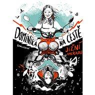 Dominika na cestě Jižní Amerikou - Elektronická kniha