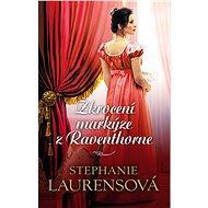 Zkrocení markýze z Raventhorne - Laurensová Stephanie