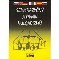 Sedmijazyčný slovník vulgarismů - Elektronická kniha