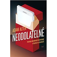 Neodolatelné - Adam Alter