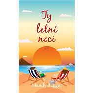 Ty letní noci - Mandy Baggot