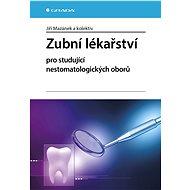 Zubní lékařství pro studující nestomatologických oborů - Elektronická kniha