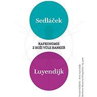 Kafkonomie: Z boží vůle bankéř - Elektronická kniha