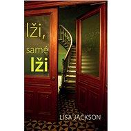 Lži, samé lži - Lisa Jackson