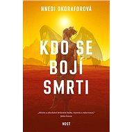 Kdo se bojí smrti - Nnedi Okoraforová